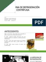 LA MÁQUINA DE REFRIGERACIÓN CENTRÍFUGA.pptx