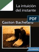 La Intuicion Del Instante - Gaston Bachelard