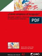 Cómo empieza el lenguaje. Descubrir, explorar y favorecer la comunicación temprana - Marta Casla Soler.pdf