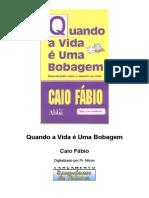 Caio Fábio - Quando a vida é uma bobagem.doc