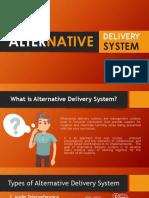 Alternative Delivery System