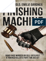 Mike Arnold & Emilia Gardner - Finishing Machine__ Was it Road Rage Murder or Self-Defense A Trained Killer's Fight for Justice (True Crime Defense Attorney Case Files Book 1)
