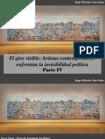 Jorge Miroslav Jara Salas - El Giro Visible, Artistas Contemporáneos Enfrentan La Invisibilidad Política, Parte IV