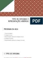 20180523 - Sintaxe - Aula 03 - Tipos de Sintagma e Representações Arbóreas