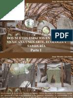 Jorge Miroslav Jara Salas - Dos Nuevos Espacios en La Selva Mexicana Unen Arte, Ecología y Sabiduría, Parte I