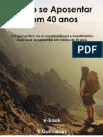 Como Se Aposentar Com 40 Anos - Vicente Guimarães
