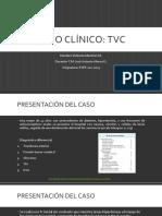 Caso Clínico TVC