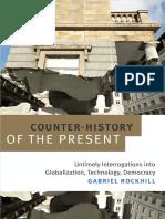 Gabriel Rockhill - Counter-History of the Present_ Untimely Interrogations into Globalization, Technology, Democracy (2017, Duke University Press).pdf