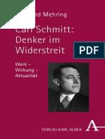 Reinhard Mehring - Carl Schmitt_ Denker im Widerstreit Werk – Wirkung – Aktualität (2017, Verlag Karl Alber).pdf