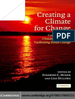 Susanne C. Moser, Lisa Dilling - Creating a Climate for Change_ Communicating Climate Change and Facilitating Social Change (2007, Cambridge University Press).pdf
