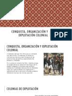 Conquista, organización y explotación colonial