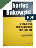 Amor é Tudo que Nós Dissemos que não era - Charles Bukowski.pdf