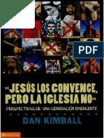 KIMBALL, Dan (2009). Jesus Los Convence, P - CTP