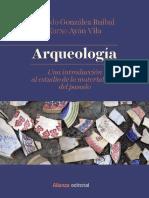 Gonzalez Ruibal, Alfredo; Ayan Vila, Xurxo. - Arqueologia. Una introduccion al estudio de la materialidad del pasado [2018].pdf