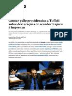 Gilmar Pede Providências a Toffoli sobre declarações de Senador Kajuru à Imprensa