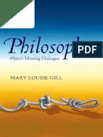 Mary Louise Gill - Philosophos_ Plato's Missing Dialogue (2015, Oxford University Press).pdf