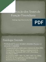 Interpretação dos Testes de Função Tireoidiana.pptx