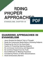 Guarding Proper Approaches
