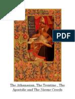 The Athanasian , Trentine , Apostolic and Nicene Creeds