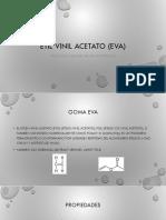Etil Vinil Acetato (EVA)