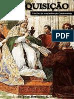 A Inquisicao - Historia de Uma Instituicao Controvertida - Padre Jose Bernard