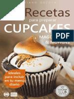 72 RECETAS PARA PREPARAR CUPCAKES, MAGDALENAS Y MUFFINS – Ideales Para Incluir en Tu Menú Diario (C-- Cocina Fácil & Práctica Nº 19) (Spanish Edition)
