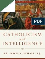 Fr. James v. Schall S.J. Catholicism and Intelligence