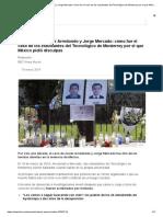 Asesinato de Javier Arredondo y Jorge Mercado_ Cómo Fue El Caso de Los Estudiantes Del Tecnológico de Monterrey Por El Que México Pidió Disculpas - BBC News Mundo