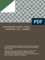 Organizaciones como agentes del cambio.pptx