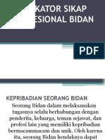 INDIKATOR SIKAP PROFESIONAL BIDAN.pptx