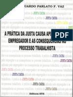 A PRATICA DA JUSTA CAUSA APLICADA PELO EMPREGADOR E AS CONSEQUENCIAS NO PROCESSO TRABALHISTA - PARLATO FONSECA VAZ, JOSE EDUARDO.pdf