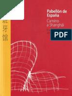10 | Pabellón de España - Expo Shanghai 2010 | Camino a Shanghái | - | Spain | España expone - SEEI