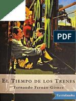 El Tiempo de Los Trenes - Fernando Fernan Gomez