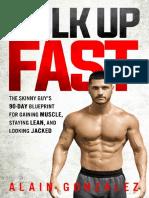 Bulk Up Fast_ The Skinny Guy's 90-Day Blueprint for Gaining  Looking Jacked - Alain Gonzalez - -Dec, 2017 - (Croker2016).pdf