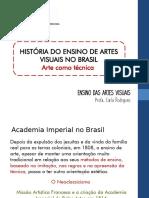 Ensino de Arte no Brasil - A perspectiva da técnica