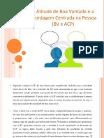 A Atitude de Boa Vontade e a Abordagem Centrada na Pessoa  (BV e ACP)
