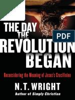 WRIGHT, N.T. (2016). El Día en que Comenzó La Revolución. Reconsiderando el significado de.pdf