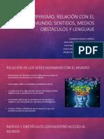 Empirismo, Relación con el mundo, sentidos, medios  obstáculos y lenguaje