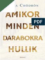 PEMA CHÖDRÖN - AMIKOR MINDEN DARABOKRA HULLIK