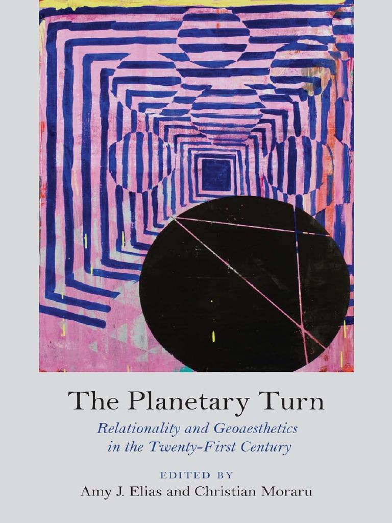 Elias And Moraru Eds The Planetary Turn Pdf