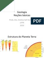 Geologia Noções Básicas. Profa. Dra. Andrea Sell Dyminski UFPR 2010