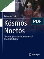 (Philosophical Studies Series 131) Ivo Assad Ibri (auth.)- Kósmos Noetós_ The Metaphysical Architecture of Charles S. Peirce-Springer International Publishing (2017).pdf