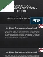 FACTORES SOCIO ECONOMICOS QUE AFECTAN UN PCM.pptx