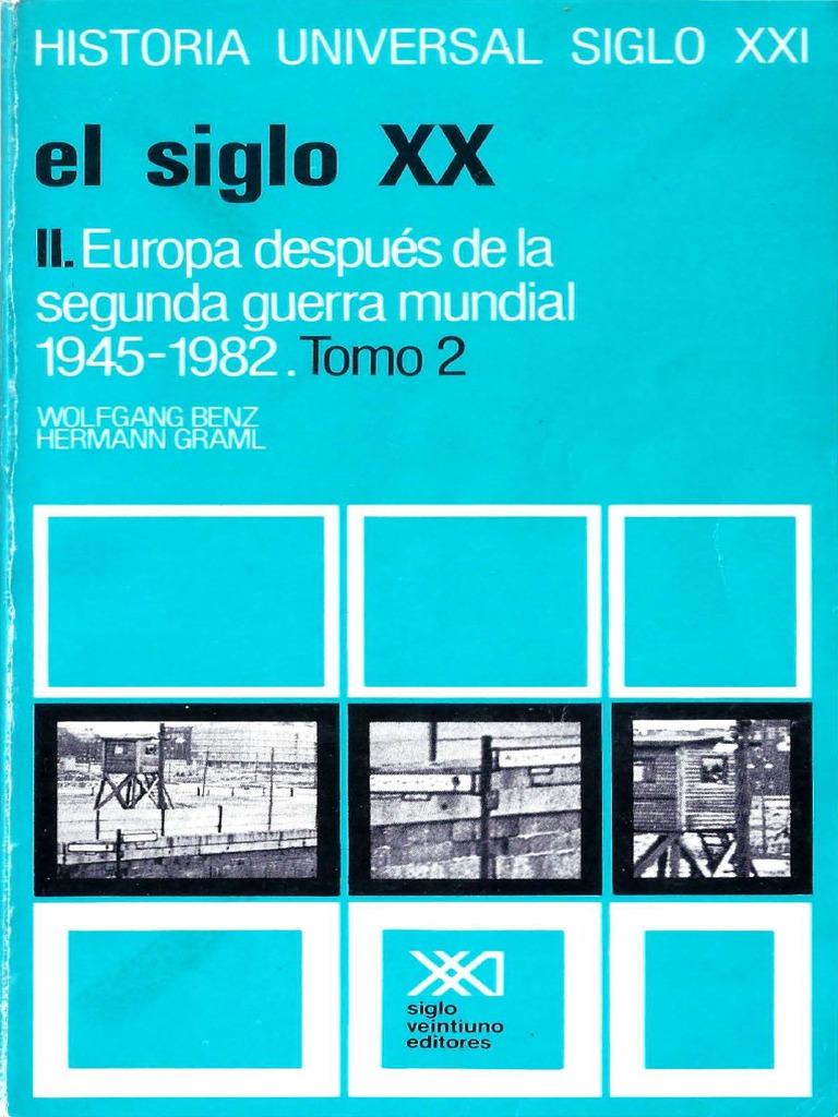 ecd0afbc2d 35 - El Siglo XX parte 2_ Europa después de la Segunda Guerra Mundial -  Wolfgan Benz y Hermann Graml.pdf