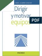 Dirigir y motivar equipos - Miguel Ángel Aguirre Sánchez.pdf