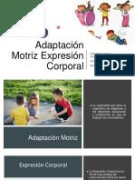 Adaptación Motriz Expresión Corporal (1)