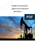 Creatividad e innovacion tecnologica de la industria petrolera