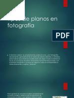 Tipos de planos en fotografía.pptx