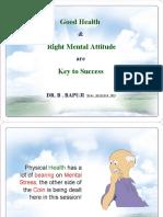 Good Health & Right Mental Attitude for Overall Success- Dr B Bapuji