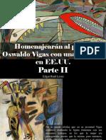 Edgar Raúl Leoni - Homenajearán Al Pintor Oswaldo Vigas Con Una Muestra en EE.UU., Parte II